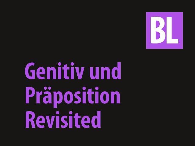 Genitiv und Präposition revisited