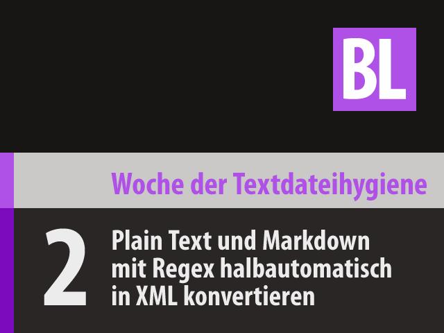 Plain Text und Markdown mit Regex in XML verwandeln (WTH‑02)